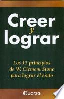 Libro de Creer Y Lograr. Los 17 Principios De W