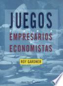 Libro de Juegos Para Empresarios Y Economistas