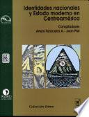 Libro de Identidades Nacionales Y Estado Moderno En Centroamérica