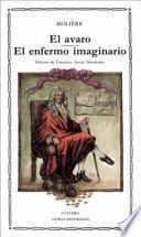 Libro de El Avaro ; El Enfermo Imaginario