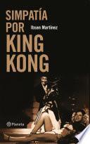 Libro de Simpatía Por King Kong
