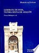 Libro de Noticias Y Documentos Relativos A Doña Germana De Foix, última Reina De Aragón