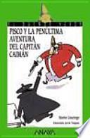 Libro de Pisco Y La Penultima Aventura Del Capitan Caiman / Pisco And The Penultimate Adventure Of Captain Cayman