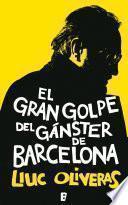 Libro de El Gran Golpe Del Gánster De Barcelona