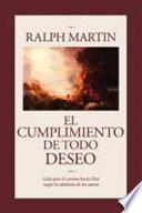 Libro de El Cumplimiento De Todo Deseo: Guia Para El Camino Hacia Dios Segun La Sabiduria De Los Santos