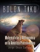 Libro de Bolon Tiku: Matematicas Y Astronomia En La America Precolombina