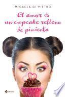 Libro de El Amor Es Un Cupcake Relleno De Pimienta