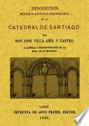 Libro de Descripcion Histórico Artística Arqueológica De La Catedral De Santiago