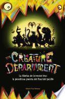 Libro de The Creature Department. La Fábrica De Inventos Tras La Penúltima Puerta Del Final Del Pasillo