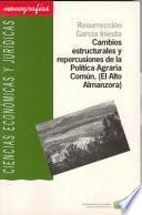 Libro de Cambios Estructurales Y Repercusiones De La Política Agraria Común (el Alto Almanzora)