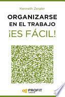 Libro de Organizarse En El Trabajo ¡es Fácil!