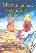 Libro de Manten Las Luces Encendidas, Abbie/keep The Lights Burning, Abbie