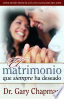 Libro de El Matrimonio Que Siempre Ha Deseado