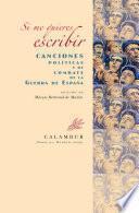 Libro de Si Me Quieres Escribir. Canciones Políticas Y De Combate De La Guerra De España