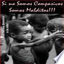 Libro de Si Nos Somos Compasivos ¡somos Malditos!