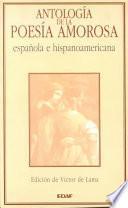 Libro de Antología De La Poesía Amorosa Española E Hispanoamericana