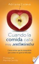 Libro de Cuando La Comida Calla Mis Sentimientos