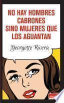 Libro de No Hay Hombres Cabrones Sino Mujeres Que Los Aguantan