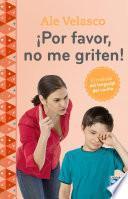 Libro de ¡ Por Favor, No Me Griten !