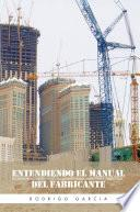 Libro de Entendiendo El Manual Del Fabricante