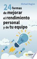Libro de 24 Formas De Mejorar El Rendimiento Personal Y De Tu Equipo