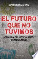 Libro de El Futuro Que No Tuvimos