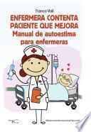 Libro de Enfermera Contenta Paciente Que Mejora. Manual De Autoestima Para Enfermeras