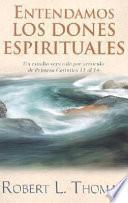 Libro de Entendamos Los Dones Espirituales/understanding Spiritual Gifts