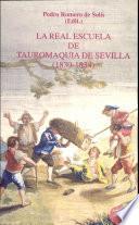 Libro de La Real Escuela De Tauromaquia De Sevilla (1830 1834)