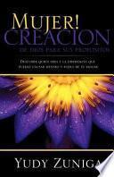 Libro de Mujer! Creacion De Dios Para Sus Propositos
