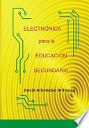 Libro de ElectrÓnica Para La EducaciÓn Secundaria