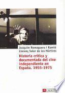 Libro de Historia Crítica Y Documentada Del Cine Independiente En España, 1955 1975