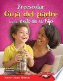 Libro de Preescolar Guia Del Padre Para El Exito De Su Hijo (spanish Version)
