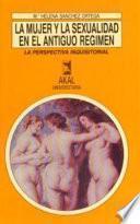 Libro de La Mujer Y La Sexualidad En El Antiguo Régimen
