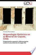 Libro de Arqueología Histórica En El Mineral De Capote, Chile