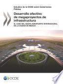 Libro de Estudios De La Ocde Sobre Gobernanza Pública Desarrollo Efectivo De Megaproyectos De Infraestructura El Caso Del Nuevo Aeropuerto Internacional De La Ciudad De México