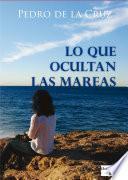 Libro de Lo Que Ocultan Las Mareas