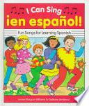Libro de I Can Sing Ien Espanol! Fun Songs For Learning Spanish