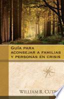 Libro de Guia Para Aconsejar A Familias Y Personas En Crisis