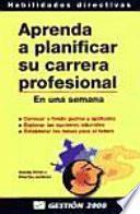 Libro de Aprenda A Planificar Su Carrera Profesional En Una Semana