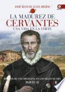 Libro de La Madurez De Cervantes