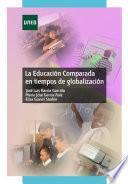 Libro de La Educación Comparada En Tiempos De Globalización