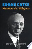 Libro de Edgar Cayce: Hombre De Milagros