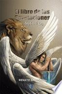 Libro de El Ángel De La Luz Tomo I: El Libro De Las Revelaciones