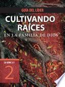 Libro de Cultivando Raíces En La Familia De Dios, Guía Del Líder
