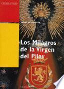 Libro de Los Milagros De La Virgen Del Pilar