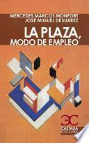Libro de La Plaza, Modo De Empleo