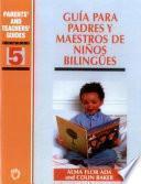 Libro de Guía Para Padres Y Maestros De Niños Bilingües