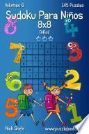 Libro de Sudoku Para Niños 8×8   Difícil   Volumen 6   145 Puzzles