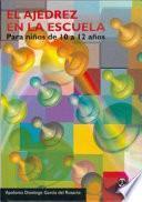 Libro de El Ajedrez En La Escuela. Para Niños De 10 A 12 Años